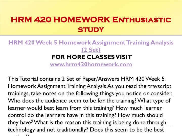 hrm 420 week 5 individual assignment Home hrm 420 week 5 individual assignment contingency plan evaluation (appendix b) hrm 420 week 5 individual assignment contingency plan evaluation (appendix b) $500 add to cart resources: appendix b research and locate two contingency plans using a search engine of your choosing the plans should be current plans for unknown events.