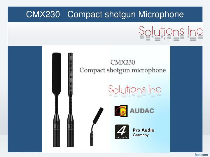 CMX230   Compact shotgun Microphone