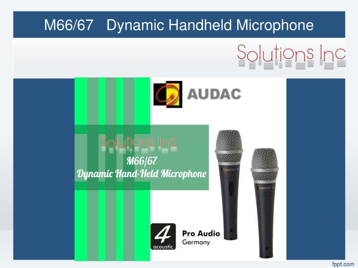 M66/67   Dynamic Handheld Microphone