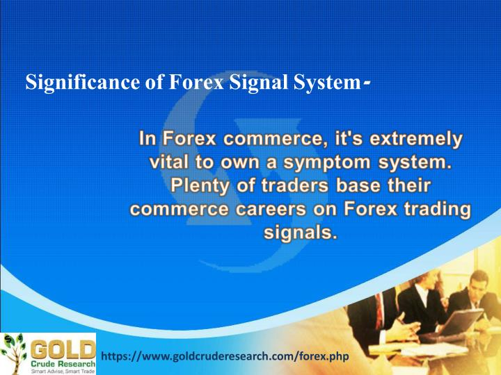 Significance of Forex Signal System-
