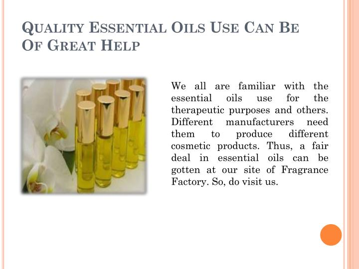 Quality Essential Oils Use Can Be Of Great Help
