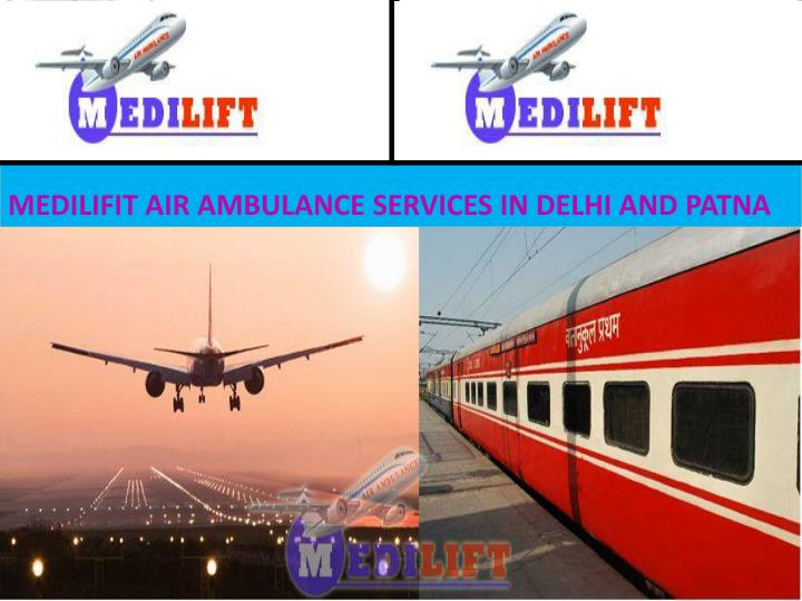 Medilifit air ambulance services in delhi and patna