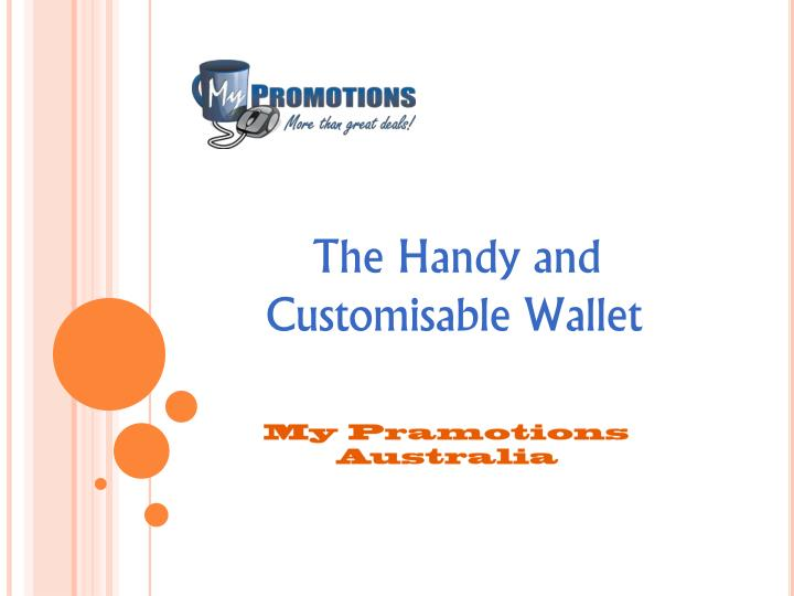 The Handy and Customisable Wallet
