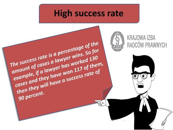 High success rate