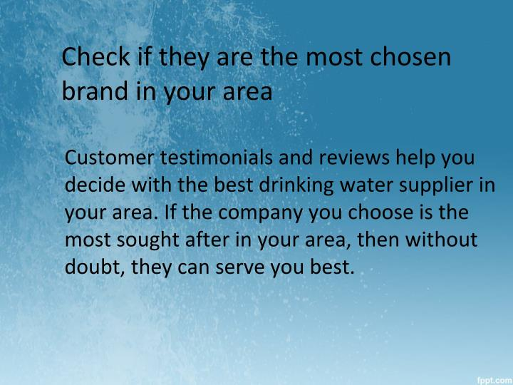 Check if they are the most chosen brand in your area