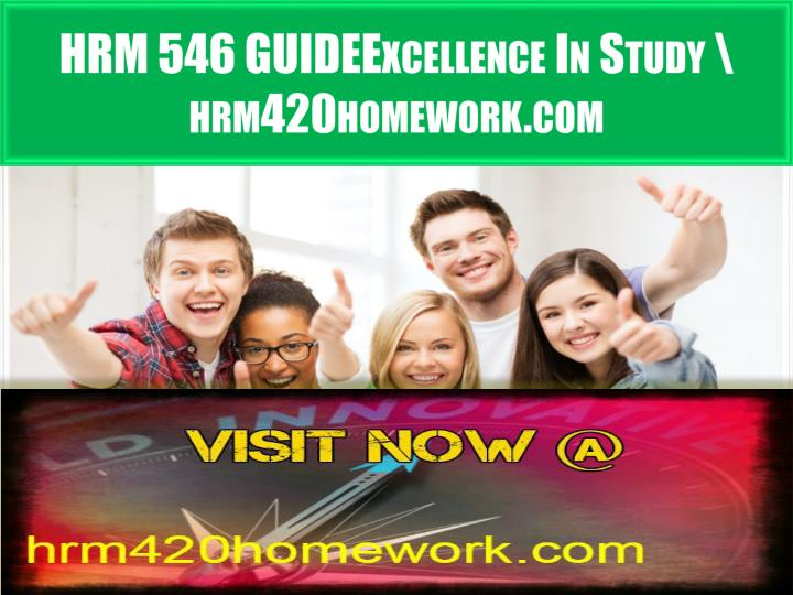 Hrm 546 guideexcellence in study hrm420homework com