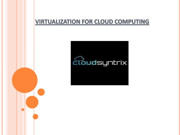 VIRTUALIZATION FOR CLOUD COMPUTING
