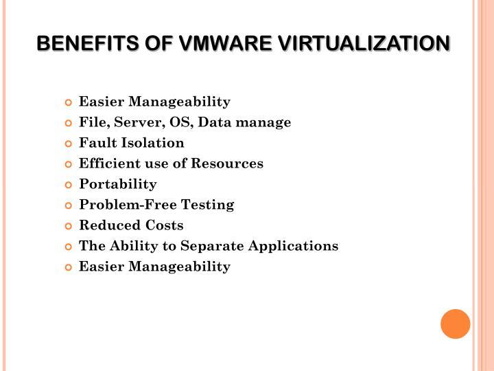 BENEFITS OF VMWARE VIRTUALIZATION