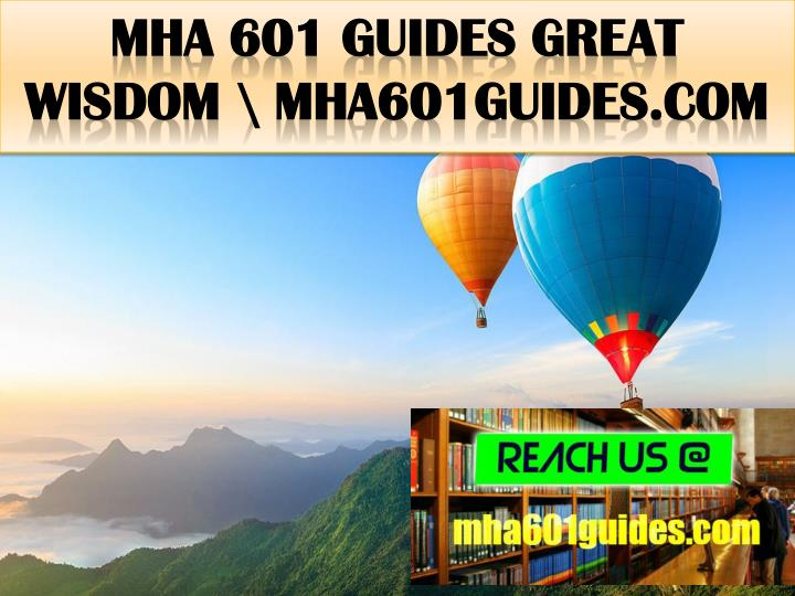 Mha 601 guides great wisdom mha601guides com