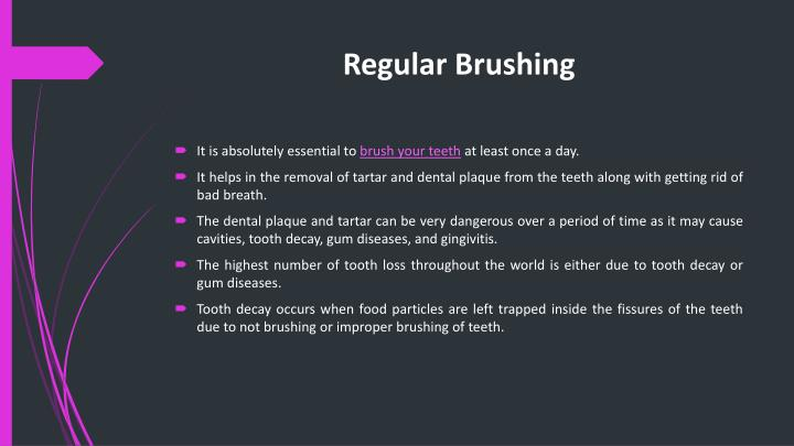 Regular Brushing