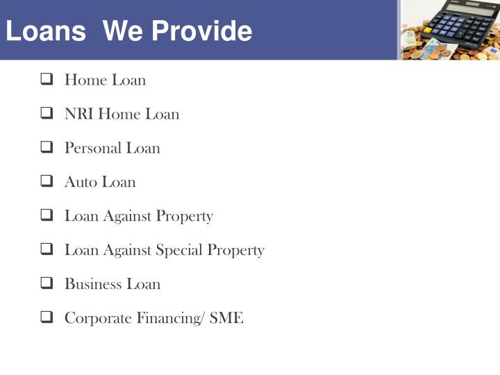 Loans  We Provide