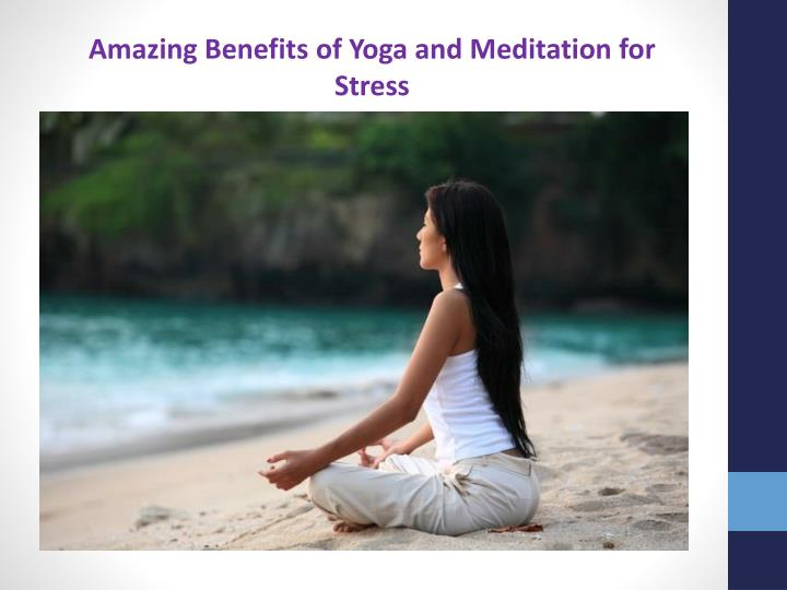 Amazing Benefits of Yoga and Meditation for Stress