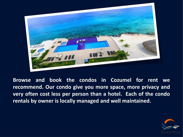 Browse and book the condos in Cozumel for rent we