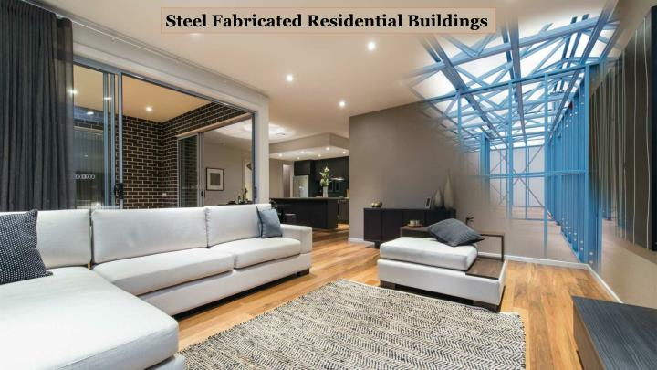 Steel Fabricated Residential