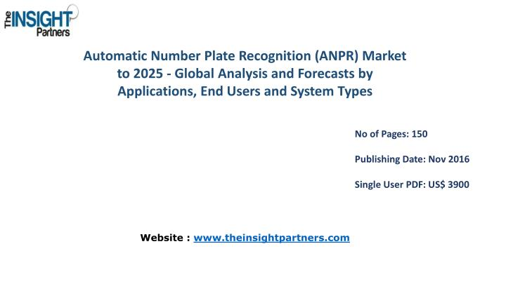 Automatic Number Plate Recognition (ANPR) Market to 2025 - Global Analysis and Forecasts by Applications, End Users and System