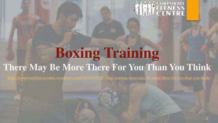Boxing training there may be more there for you than you think