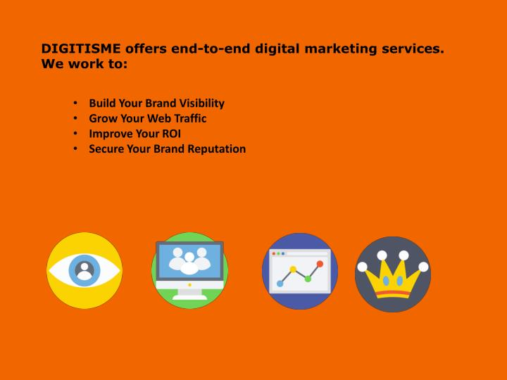 DIGITISME offers end-to-end digital marketing services. We work to: