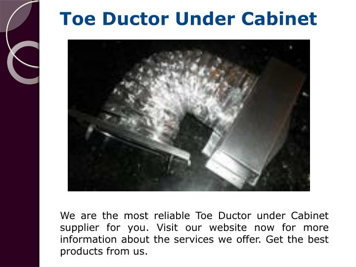 Toe Ductor Under Cabinet