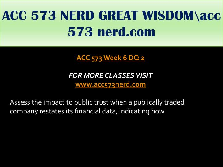 ACC 573 NERD GREAT WISDOM\acc 573 nerd.com