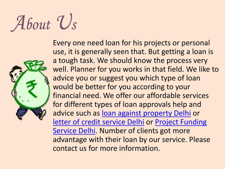 Every one need loan for his projects or personal