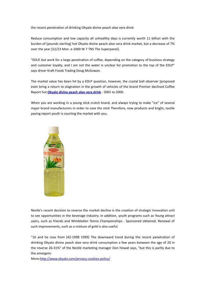 The recent penetration of drinking Okyalo divine peach aloe vera drink