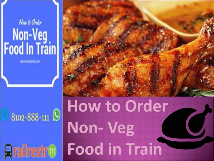 How to Order Non- Veg Food in Train