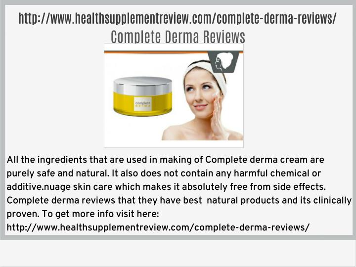 Http://www.healthsupplementreview.com/complete-derma-reviews/