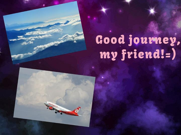 Good journey,