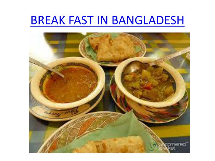 BREAK FAST IN BANGLADESH
