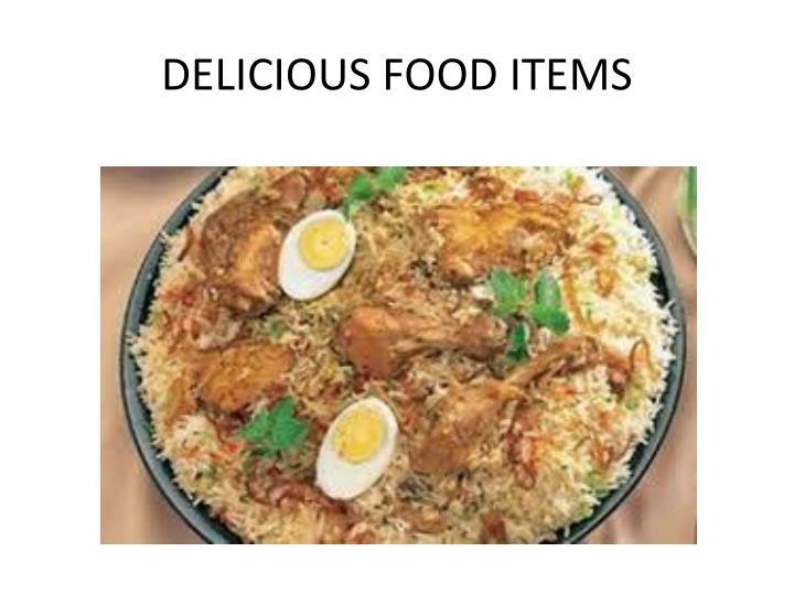 DELICIOUS FOOD ITEMS
