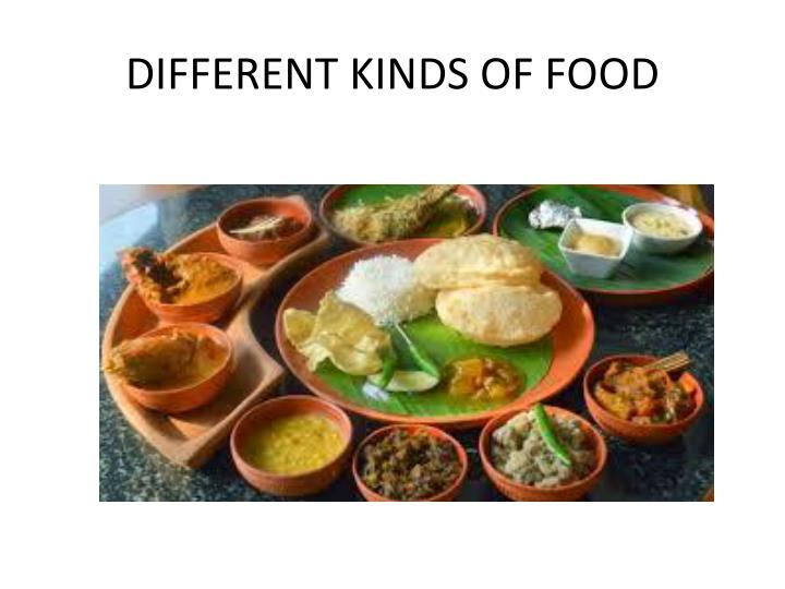 DIFFERENT KINDS OF FOOD