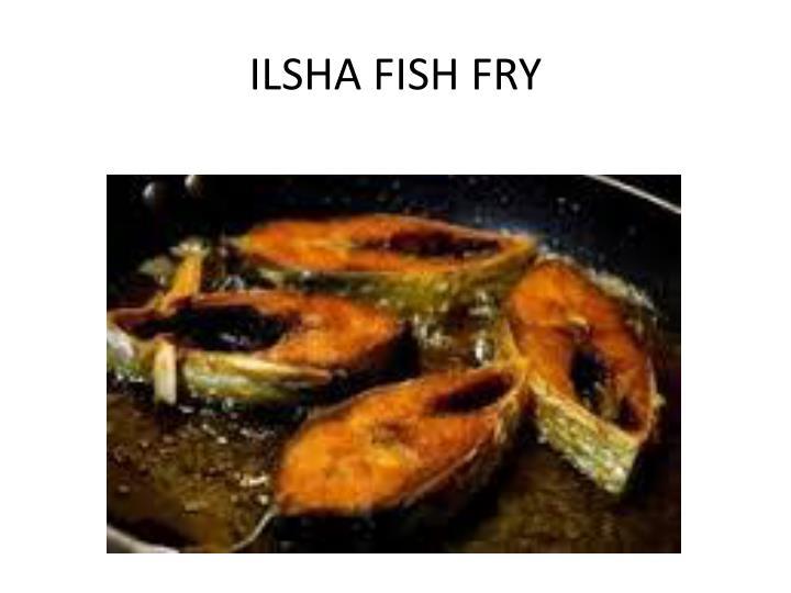ILSHA FISH FRY