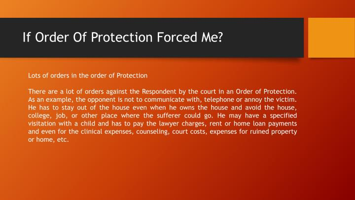 If order of protection forced me1