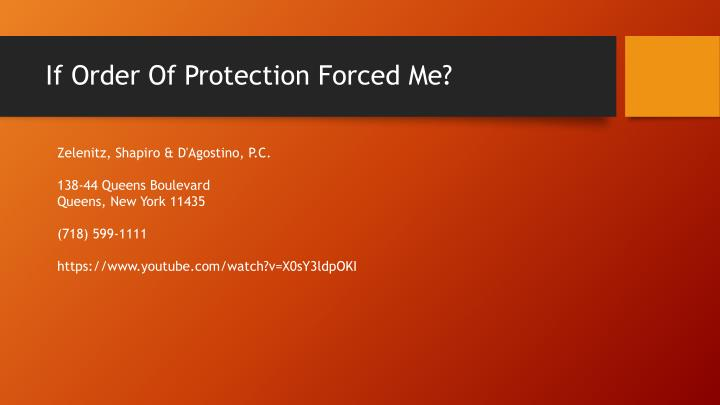 If Order Of Protection Forced Me?
