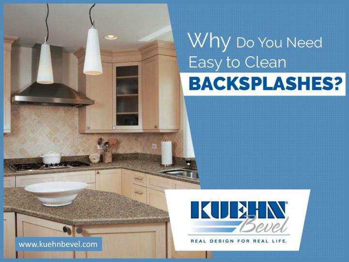 Why do you need easy to clean backsplashes