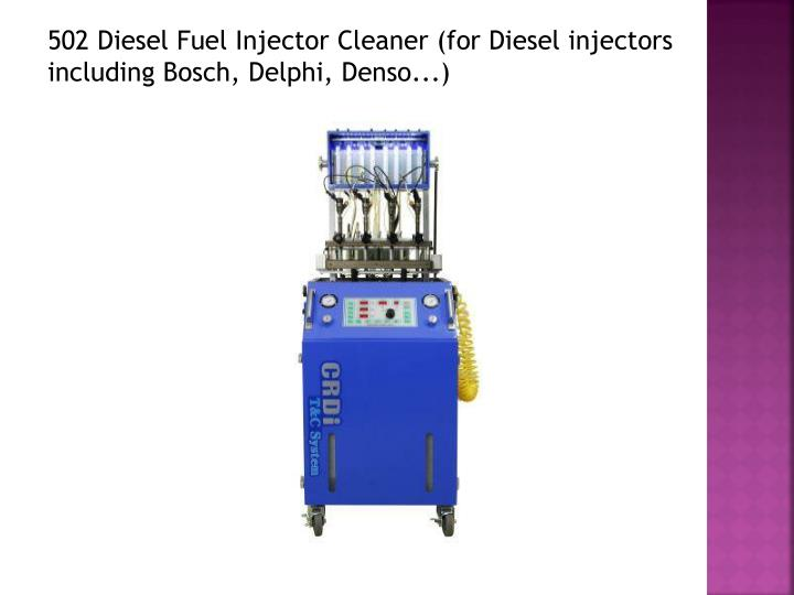502 Diesel Fuel Injector Cleaner (for Diesel injectors including Bosch, Delphi, Denso...)