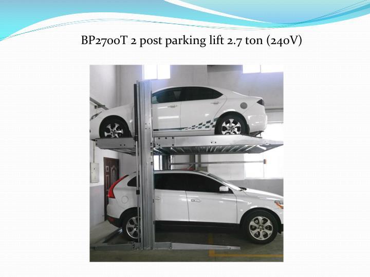 BP2700T 2 post parking lift 2.7 ton (240V)