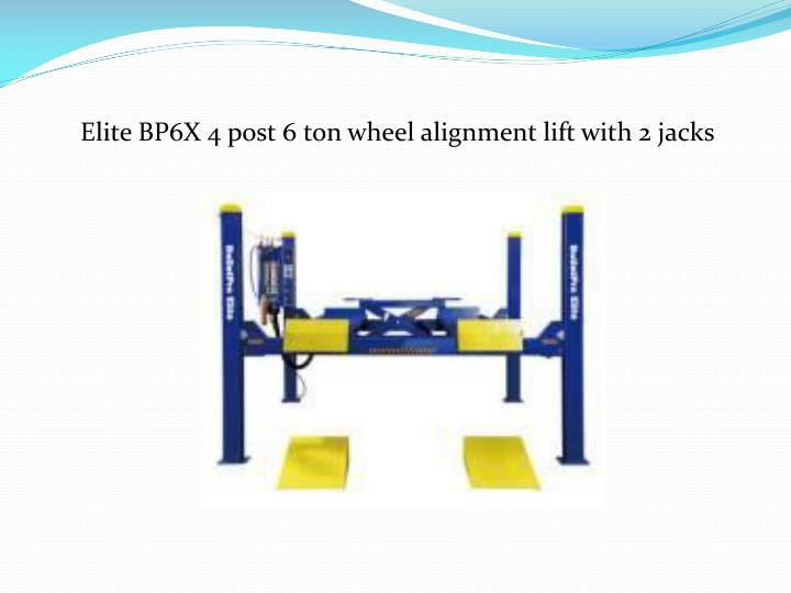 Elite BP6X 4 post 6 ton wheel alignment lift with 2 jacks