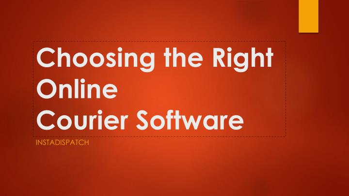 Choosing the Right Online CourierSoftware