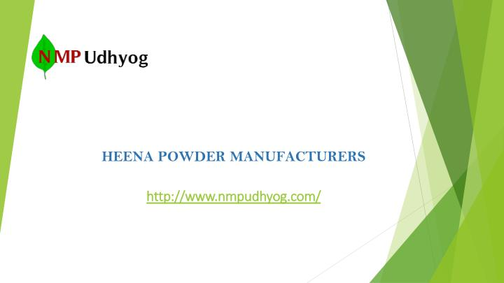 HEENA POWDER MANUFACTURERS