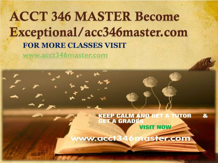 ACCT 346 MASTER Become