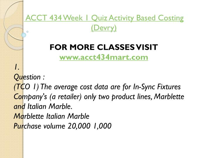 ACCT 434 Week 1 Quiz Activity Based Costing (