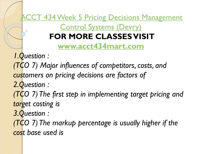 ACCT 434 Week 5 Pricing Decisions Management Control Systems (