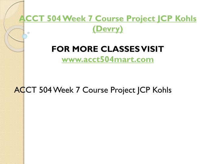 ACCT 504 Week 7 Course Project JCP