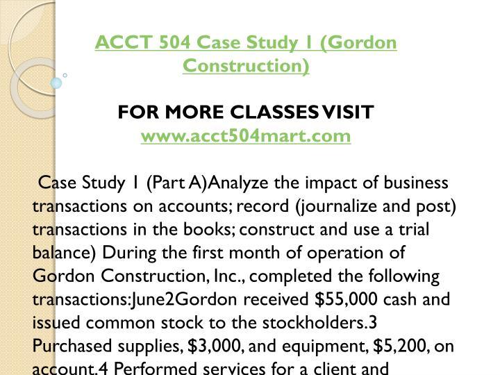 ACCT 504 Case Study 1 (Gordon Construction)