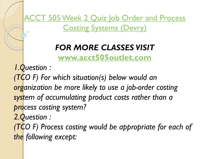 ACCT 505 Week 2 Quiz Job Order and Process Costing Systems (
