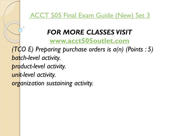 ACCT 505 Final Exam Guide (New) Set 3