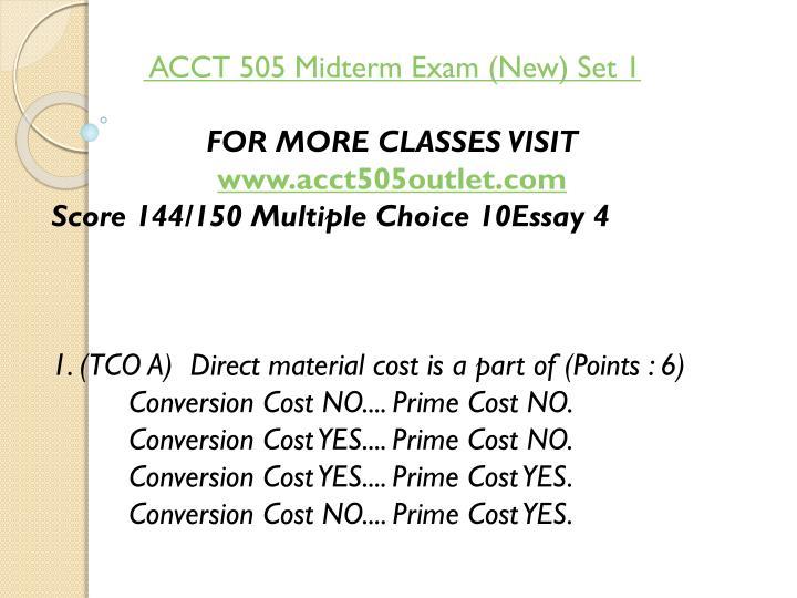 ACCT 505 Midterm Exam (New) Set 1