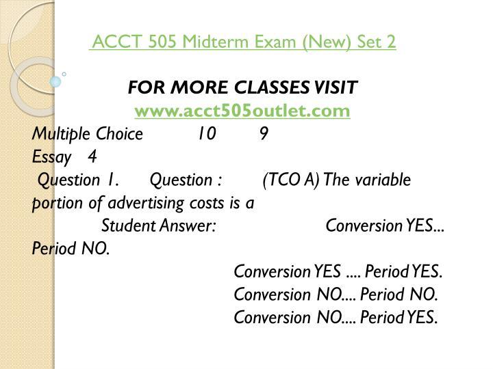 ACCT 505 Midterm Exam (New) Set 2
