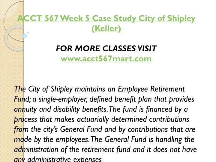 ACCT 567 Week 5 Case Study City of Shipley (Keller)